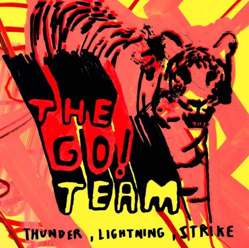 The Go! Team - Thunder, Lightning, Strike 15 Year Anniversary Edition