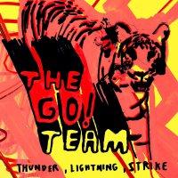 The Go! Team - Thunder Lightning Strike