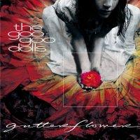 The Goo Goo Dolls - Gutterflower