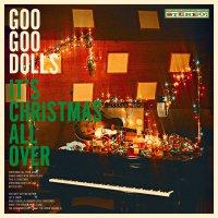The Goo Goo Dolls -It's Christmas All Over