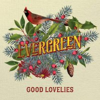 The Good Lovelies - Evergreen