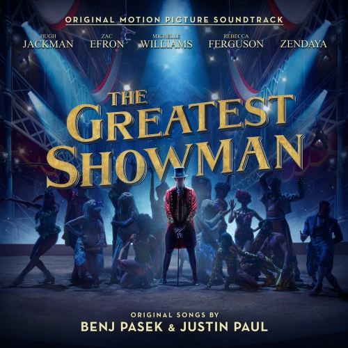 The Greatest Showman (Original Motion Picture Soundtrack) - The Greatest Showman Soundtrack
