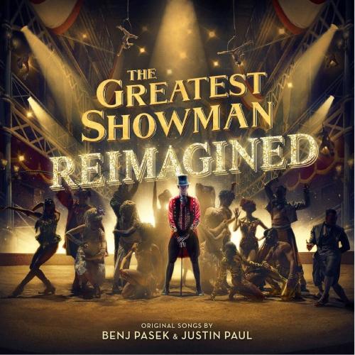 The Greatest Showman - The Greatest Showman: Reimagined