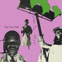 The Gun Club -Fire Of Love