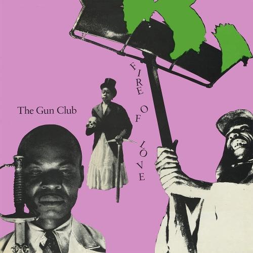 The Gun Club - Fire Of Love
