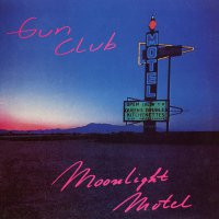 The Gun Club - Moonlight Motel