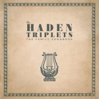 The Haden Triplets - Family Songbook