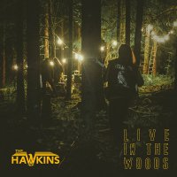 The Hawkins -Live In The Woods