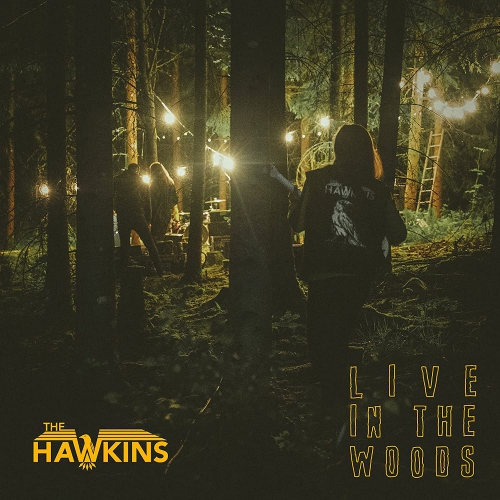 The Hawkins - Live In The Woods