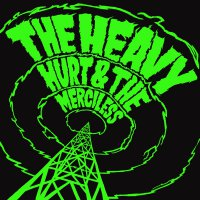 The Heavy -Hurt & The Merciless