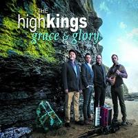 The High Kings - Grace & Glory