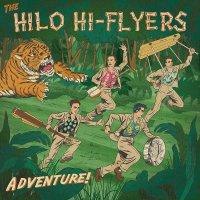 The Hilo Hi-Flyers - Adventure!