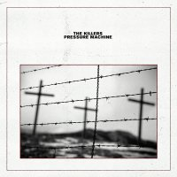 The Killers -Pressure Machine