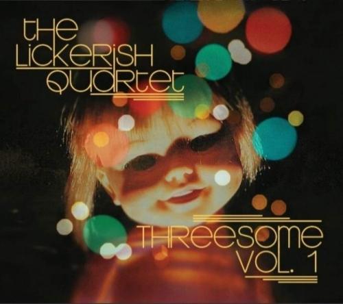 The Lickerish Quartet - Threesome Vol. 1