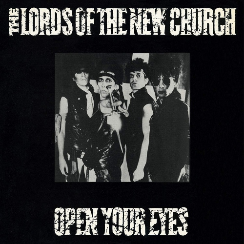 The Lords Of The New Church - Open Your Eyes