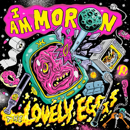 The Lovely Eggs -I Am Moron