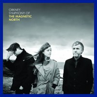 The Magnetic North -Orkney: Symphony Of The Magnetic North