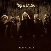 The Magpie Salute - High Water Ii