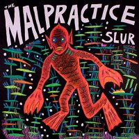 The Malpractice - Slur