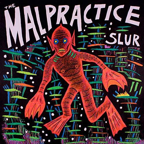 The Malpractice - Slur
