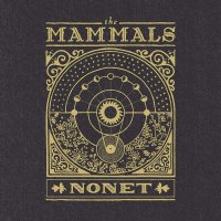 The Mammals - Nonet