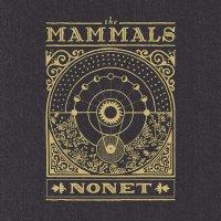 The Mammals -Nonet