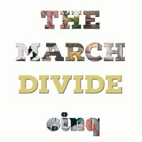 The March Divide -Cinq