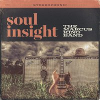 The Marcus King Band -Soul Insight
