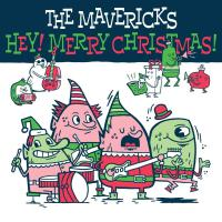 The Mavericks - Hey Merry Christmas