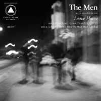 The Men - Leave Home