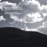 The Milk And Honey Band - Songs From Truleigh Hill
