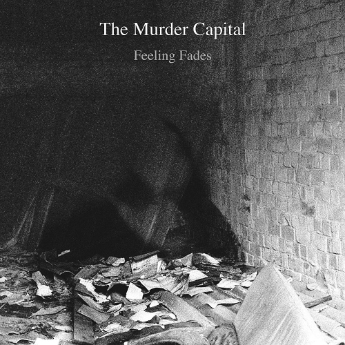 The Murder Capital - Feeling Fades