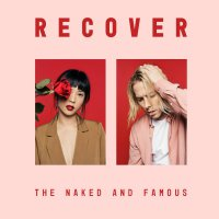 The Naked And Famous -Recover