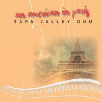 The Napa Valley Duo - An American In Paris