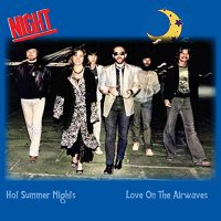 The Night - Hot Summer Nights / Love On The Airwaves