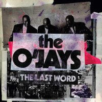 The O'jays -The Last Word