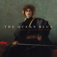 The Ocean Blue - Kings And Queens / Knaves And Thieves