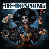 The Offspring -Let The Bad Times Roll