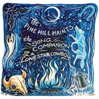 The Pine Hill Haints -The Song Companion Of A Lonestar Cowboy