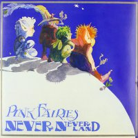 The Pink Fairies - Never Never Land (Pink)
