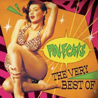 The Polecats - The Very Best Of