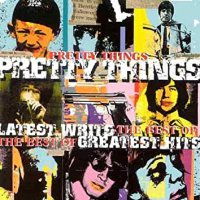 The Pretty Things - Latest Writs, Greatest Hits