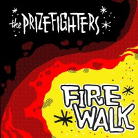 The Prizefighters -Firewalk
