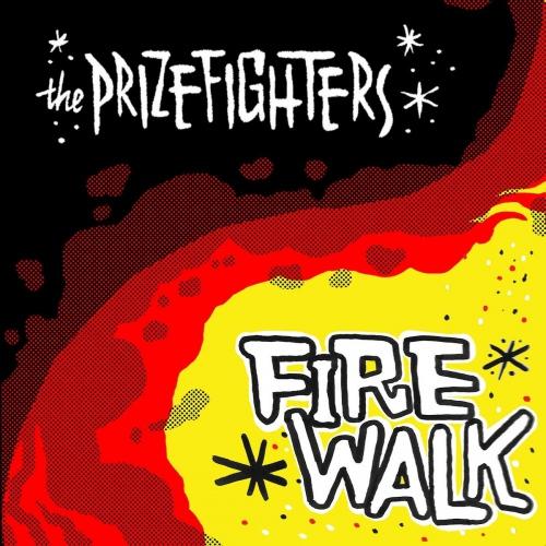 The Prizefighters -Firewalk
