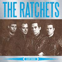 The Ratchets - Glory Bound