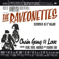 The Raveonettes -Chain Gang Of Love