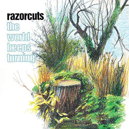 The Razorcuts - The World Keeps Turning