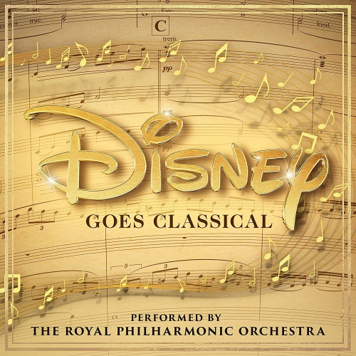 The Royal Philharmonic Orchestra - Disney Goes Classical