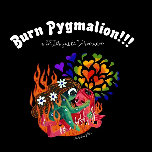 The Scary Jokes - Burn Pygmalion!!! A Better Guide To Romance
