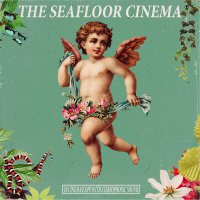 The Seafloor Cinema - In Cinemascope With Stereophonic Sound